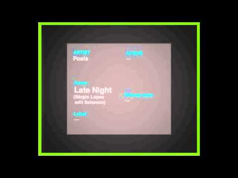 Foals - Late Night (Sergio Lopes edit Solomun)