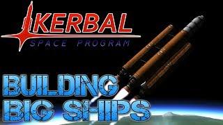 Kerbal Space Program - Part 6 | I BUILDING BIG SHIPS