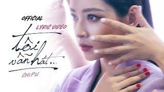 Chi Pu | TÔI VẪN HÁT (Official Lyric Video)