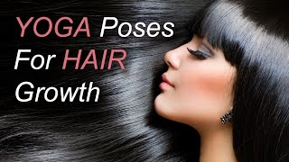6 Yoga Poses For Hair Growth