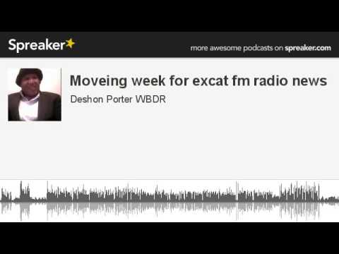 Moveing week for excat fm radio news (made with Spreaker)