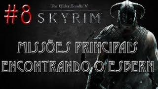The Elder Scrolls V: SKYRIM 8ª Fase Encontrando O