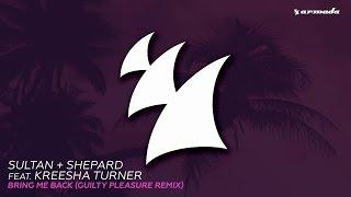Sultan + Shepard feat. Kreesha Turner - Bring Me Back (Guilty Pleasure Remix)
