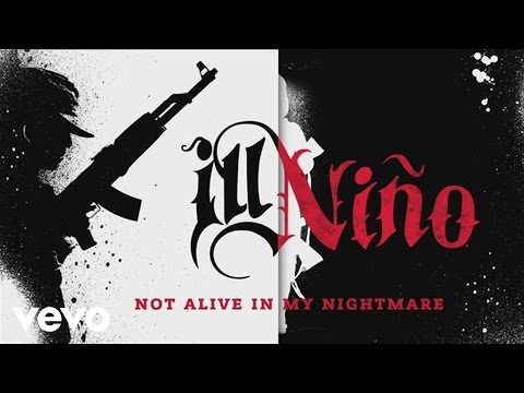 Ill Nino Not Alive In My Nightmare