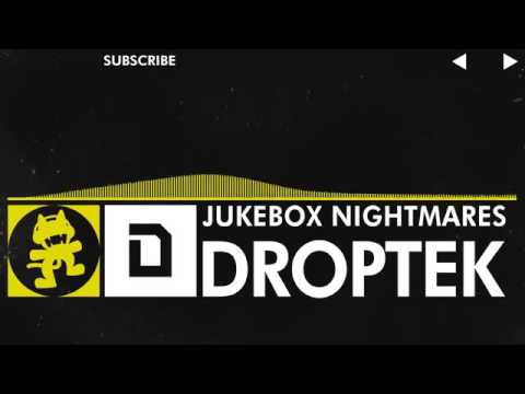 Electro   Droptek   Jukebox Nightmares Monstercat Release