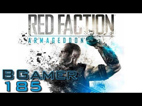 BGamer 185 - Red Faction: Armageddon
