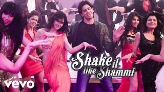 Shake It Like Shammi - Hasee Toh Phasee Video Song
