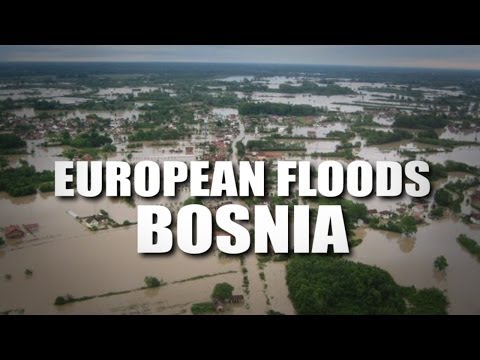 FULFILLED | Cataclysmic FLOOD E EUROPE, BOSNIA 4Mill Affected 49 Dead, 100k Hms Dstryd