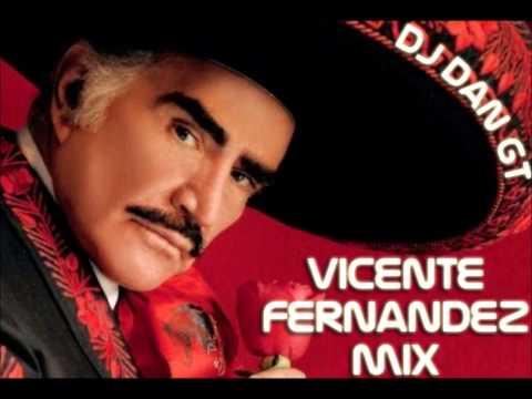 Vicente Fernandez Mix Dj Dan gt