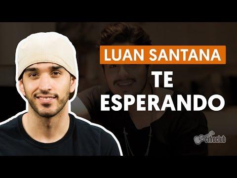 Te Esperando - Luan Santana (aula de violão simplificada)