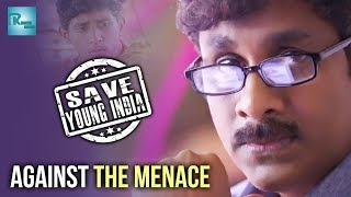 Oh Yuvatha SAVE YOUNG INDIA - Against The Menace