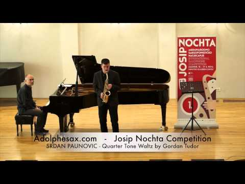 JOSIP NOCHTA COMPETITION SRDAN PAUNOVIC Quarter Tone Waltz by Gordan Tudor