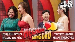 MẸ CHỒNG - NÀNG DÂU | Tập 48 UNCUT | Vũ Thị Phương - Ngọc Duyên | Tuyết Hạnh - Hoài Thương 💛