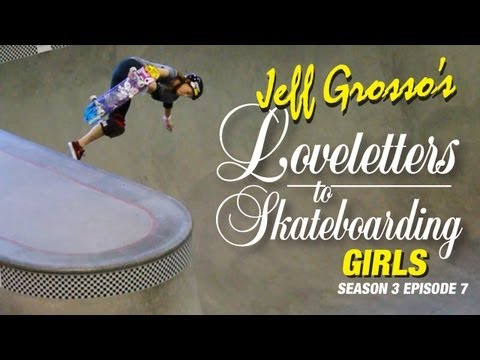 Grosso's Loveletters to Skateboarding - Girls