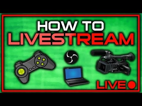 [TUTORIAL] How to Livestream on Twitch.tv, Justin.tv or YouTube using Open Broadcaster Software