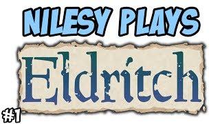 Nilesy plays Eldritch!