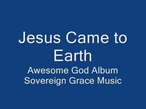 Jesus Came