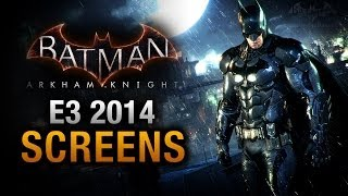 Batman: Arkham Knight E3 Screenshots