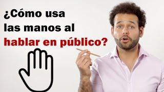 El lenguaje corporal al hablar en público: Cómo usar las manos