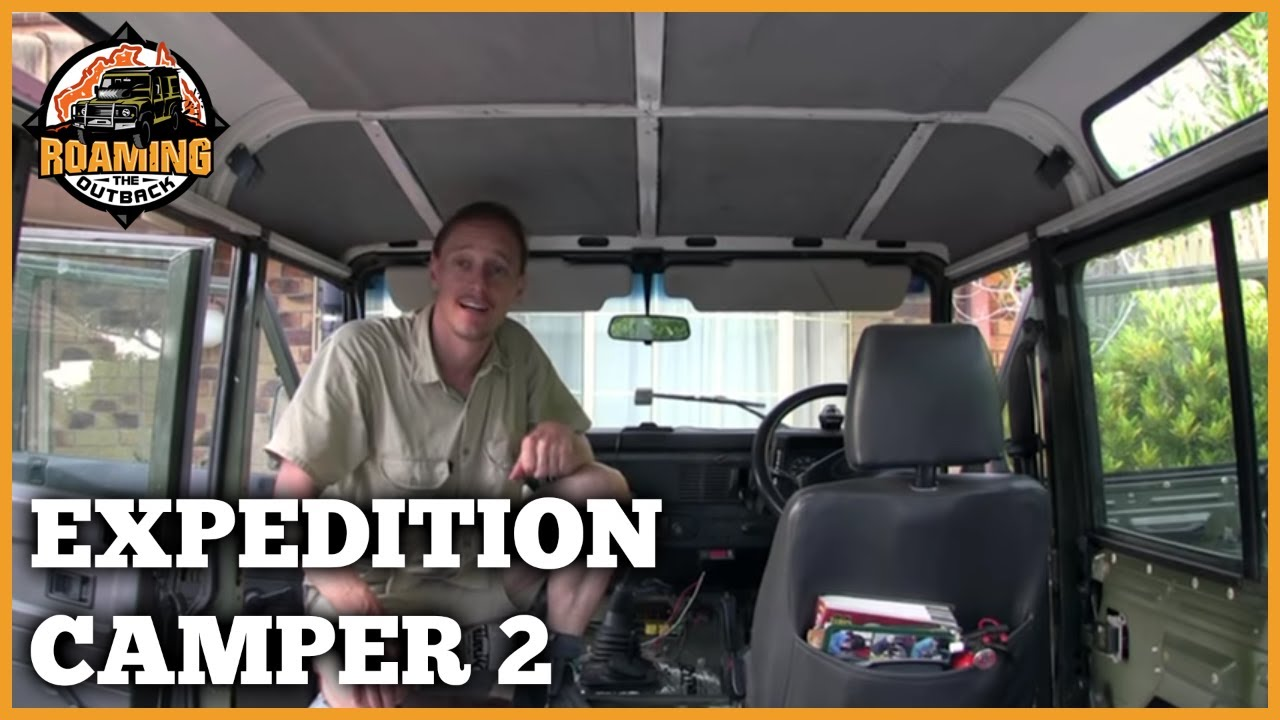 Land Rover Defender Expedition Camper Upgrade Part 2 Youtube
