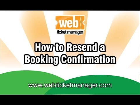 4 - Resending a booking confirmation in WebTicketManager