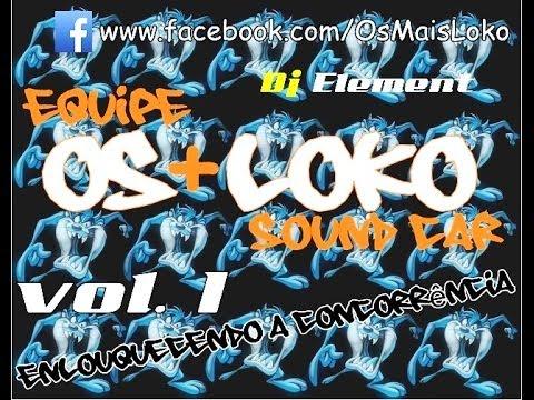 CD Vol 1 Equipe OsLoko Sound Car By DJ Element