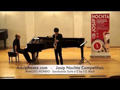 JOSIP NOCHTA COMPETITION MAKOTO HONDO Sarabanda Suite nº2 by J S Bach