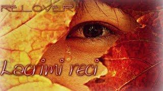 Relover - Lacrimi Reci (Love story video)