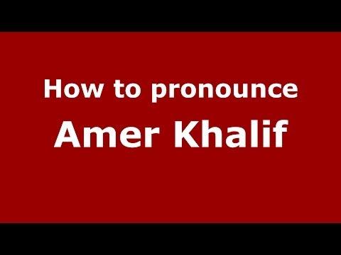 How to pronounce Amer Khalif (Arabic/Iraq) - PronounceNames.com