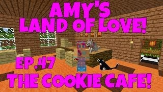 Amy's Land Of Love! Ep.47 The Cookie Cafe!