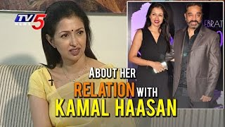 Gautami About Her Relation With Kamal Haasan-Exclusive
