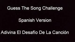 Guess The Song Challenge - Spanish Version #1