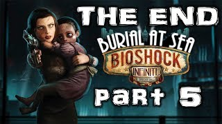 Burial At Sea Episode 2 Part 5 The End Bioshock Infinite