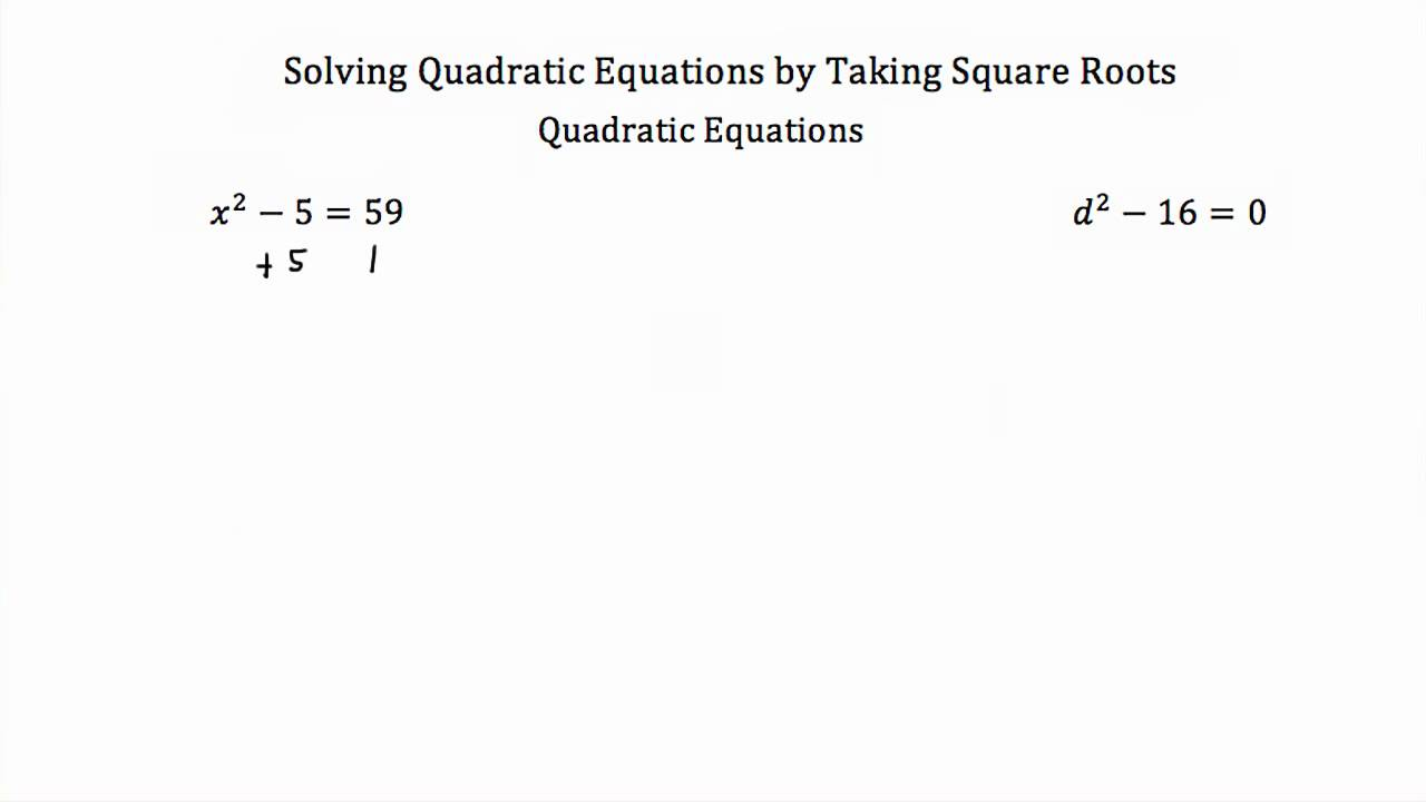 solving quadratic equations by taking square roots youtube. Black Bedroom Furniture Sets. Home Design Ideas