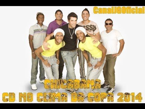 Chicabana CD No Clima Da Copa 2014 COMPLETO [CanalJGOficial]