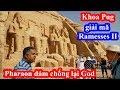 Khoa Pug giải mã chữ tượng hình ở đền thờ Pharaon Ramesses II vĩ đại nhất Ai Cập - Abu Simbel