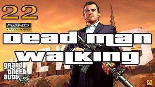 GTA V Dead Man Walking Mission Let's Play Walkthrough EP22 Part 22 HD 1080p