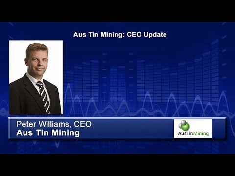 Aus Tin Mining: CEO Update