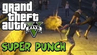 GTA V: SUPER PUNCH CHEAT!!