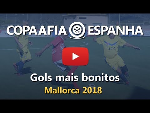 Copa AFIA Espanha - Mallorca 2018 - Gols mais bonitos