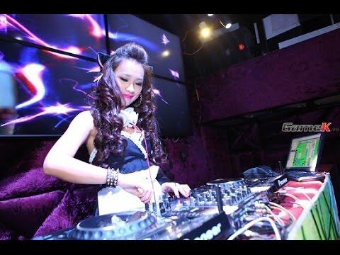 Nonstop DJ cực mạnh hay nhất 2014 2015 tổng hợp các DJ nữ tại Việt Nam