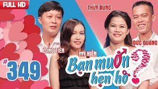 BẠN MUỐN HẸN HÒ | Tập 349 UNCUT | Long Tiến - Mỹ Hiền | Đức Quang - Thùy Dung | 210118 💖