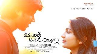 Nenu Adhe Anukuntunna Telugu Short Film