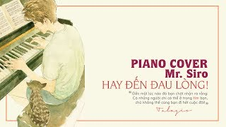 MR. SIRO ‣ NHỮNG BẢN PIANO COVER HAY ĐẾN ĐAU LÒNG