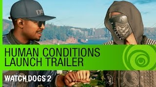 Watch Dogs 2 - Human Conditions DLC Launch Trailer