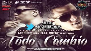 Farruko Ft. Gotay Todo Cambio (Prod. By Musicologo Y