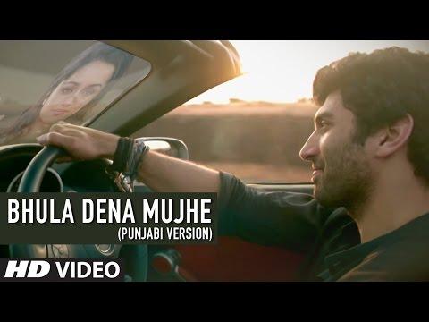 Bhula Dena Mujhe Full Song (punjabi Version)  Aashiqui 2