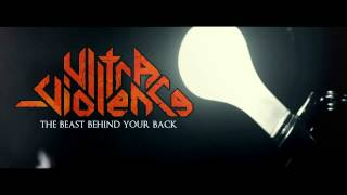 ULTRA-VIOLENCE - The Beast Behind Your Back (Lyric Video)