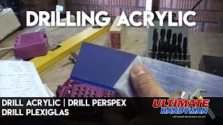 How to drill Acrylic