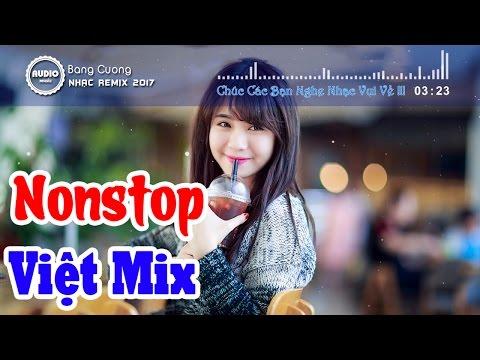 Liên Khúc Nhạc Trẻ Remix Hay Nhất Tháng 3 2017   Nonstop - Việt Mix   lk nhạc trẻ remix tuyển chọn